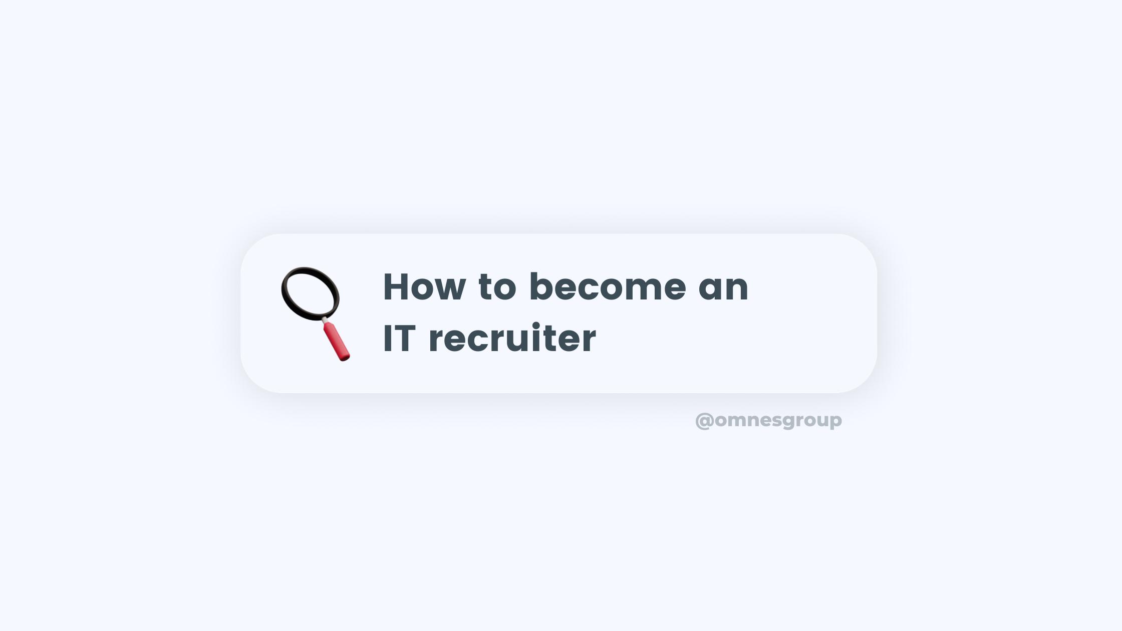 become an it recruiter