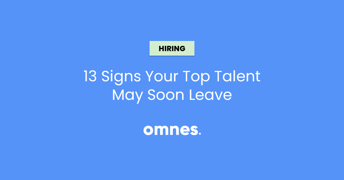 13 signs your talent may leave