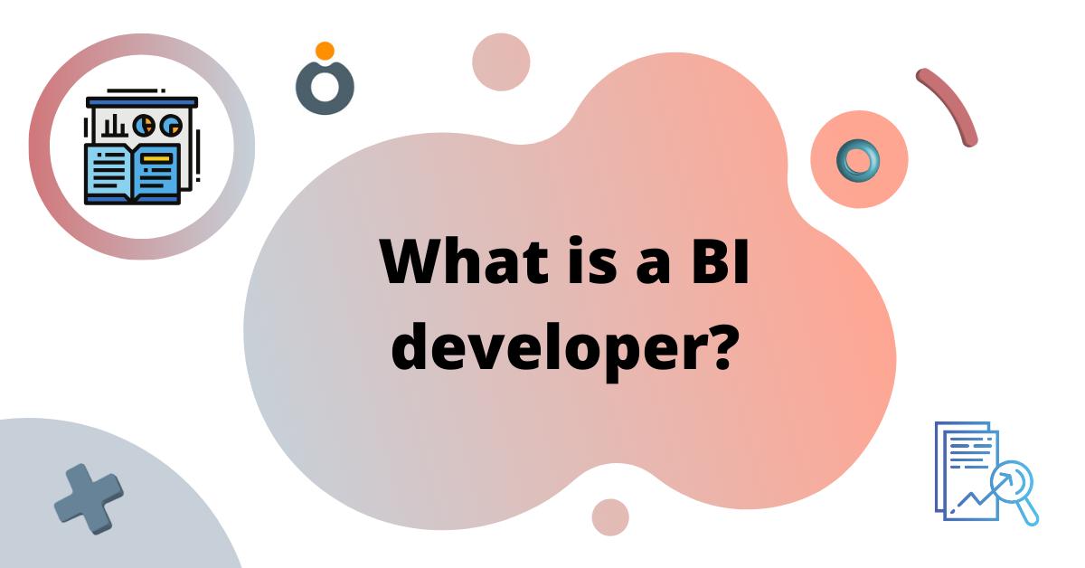 What is a BI developer