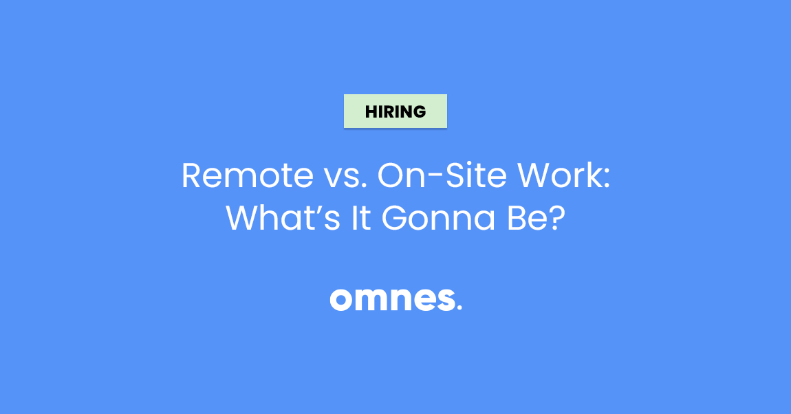 remote vs. on-site work