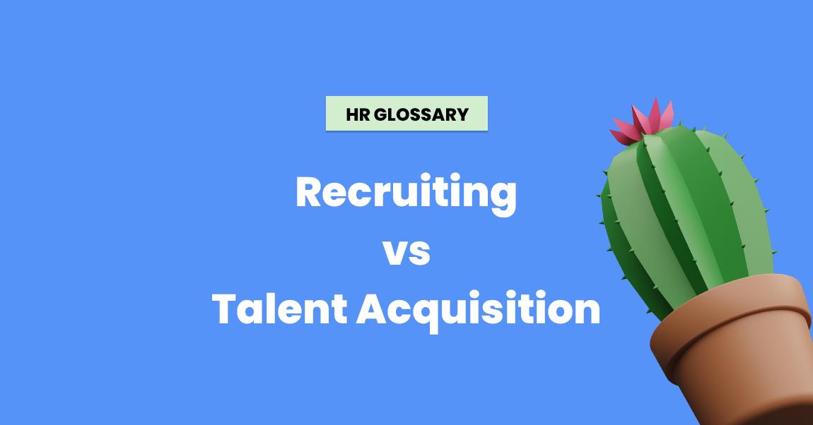 recruiting vs talent acquisition